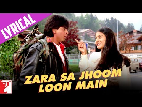 Zara Sa Jhoom Loon Main - Song with Lyrics - Dilwale Dulhania...