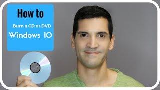 How to burn a CD, burn a DVD or data disk using Windows 10