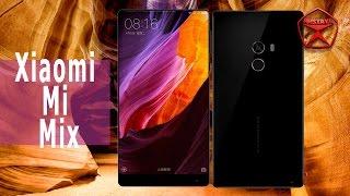 Xiaomi Mi Mix. Полный обзор / Арстайл /