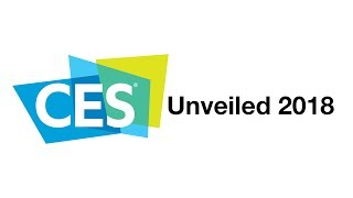 Whats New at CES Unveiled 2018!