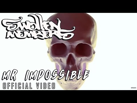 Swollen Members - Mr. Impossible