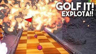EXPLOTA TODO EL MAPA!! OMG! Golf It!