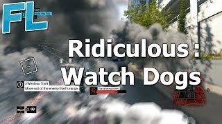 Ridiculous: Watch Dogs - Funny Moments