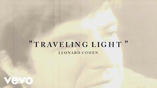Download Leonard Cohen - Traveling Light (Lyric) 3Gp Mp4