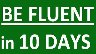 HOW TO SPEAK ENGLISH FLUENTLY IN 10 DAYS How to learn English speaking easily. Speaking practice