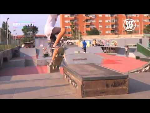 BELIEVERS – 8°puntata – DJ TV 2011 (skate)