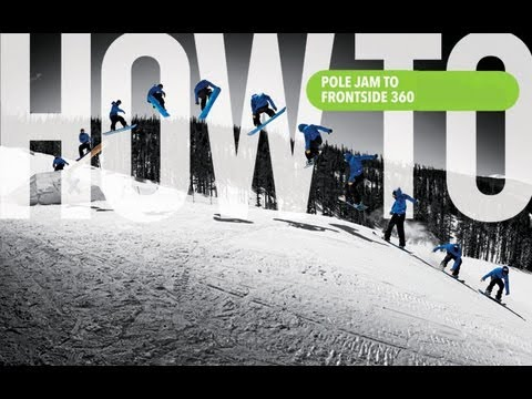 How To: Pole Jam To FS 360 With Marko Grilc - TransWorld SNOWboarding