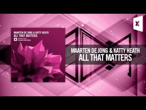 Maarten de Jong & Katty Heath - All That Matters (Amsterdam Trance)