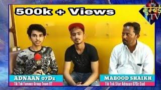 Tik Tok Team 07 Ke Adnaan_07dz Aur Unke Dad Mabood Shaikh Ka Exclusive Interview. | MUMBAI TV |
