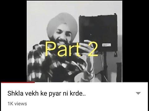 Part 2 Shkla vekh ke pyar ni krde chobarr song by kiratjot kahlon #1