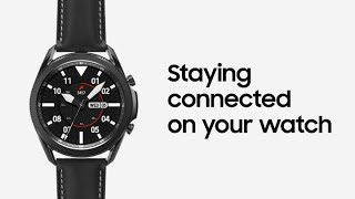 01. Galaxy Watch3: Staying connected on your watch   Samsung