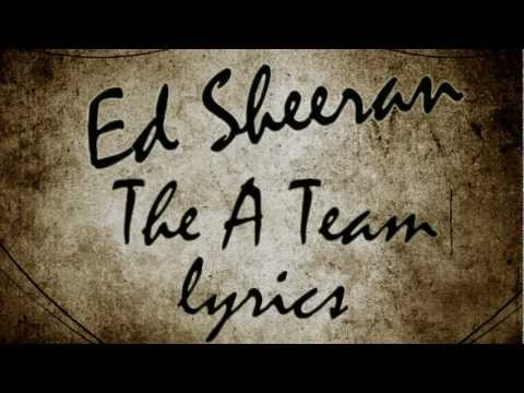 Ed Sheeran - The A Team Lyrics Music Videos
