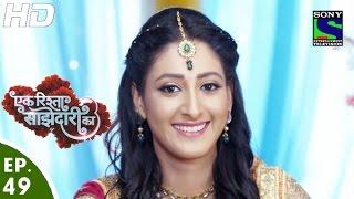 Ek Rishta Saajhedari Ka - एक रिश्ता साझेदारी का - Episode 49 - 13th October, 2016