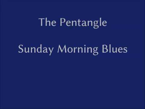 Sunday Morning Blues The Pentangle Sunday Morning