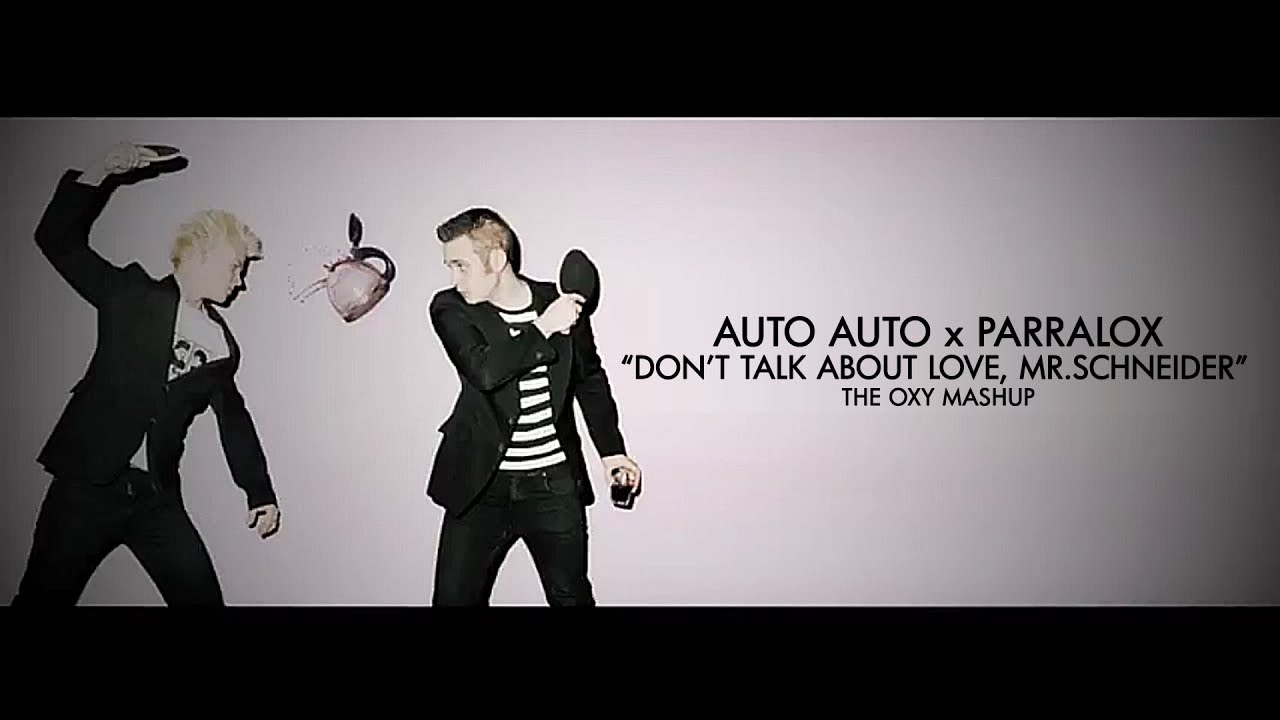 Auto-Auto x Parralox - Don't Talk About Love, Mr.Schneider (Music Video)