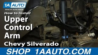 How To Install Replace Upper Control Arm 2000-06 Chevy Silverado Suburban Tahoe GMC Sierra Yukon