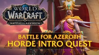 World of Warcraft: Battle for Azeroth Horde Introduction Quest (Spoilers)