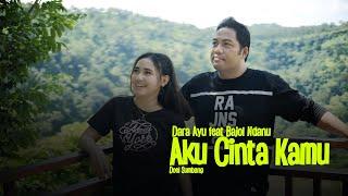 Dara Ayu ft Bajol Ndanu - Aku Cinta Kamu ( Reggae Version)