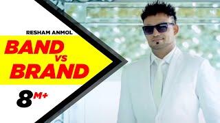 Band vs Brand  Resham Anmol Video song