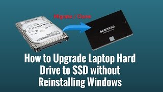 How to Upgrade Laptop Hard Drive to SSD without Reinstalling Windows