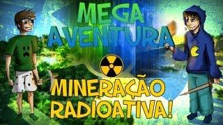 Minecraft: Mega Aventura - Mineração Radioativa! Parte 2