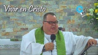 Predicación de Monseñor Roberto Sipols, Vivir en Cristo