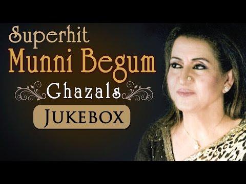 Best Of Munni Begum - Song Jukebox 1 - Superhit Ghazals