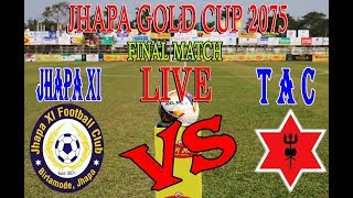 JHAPA XI  Vs Nepal Army   : 4th JHAPA GOLDCUP  FINAL  FULL MATCH