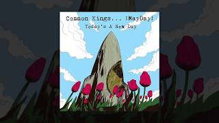 Common Kings Today 39 S A New Day Feat Mayday Official Audio