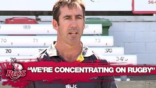 "Reds : ""We're concentrating on Rugby"" 