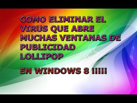 Como Eliminar El  Virus Lollipop En Windows 8