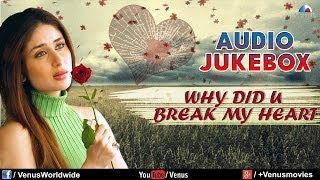 Download Lagu Why Did You Break My Heart : Sentimental Hits - Best Bollywood Sad Songs | Audio Jukebox Gratis STAFABAND