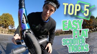 TOP 5 EASY FLAT SCOOTER TRICKS TO LEARN (FOR BEGINNERS)