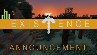 EXISTENCE SERVER ANNOUNCEMENT