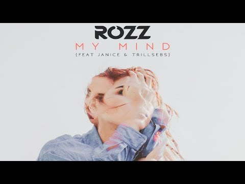 Rozz - My mind (Feat. Janice & Trillsebs)