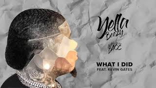 Yella Beezy 34 What I Did 34 Feat Kevin Gates Official Audio