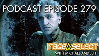 The Rage Select Podcast: Episode 279 with Michael and Jeff!