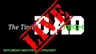 The Tired Dad Tech LIVE - Fortnite then War Thunder 4-20-2019