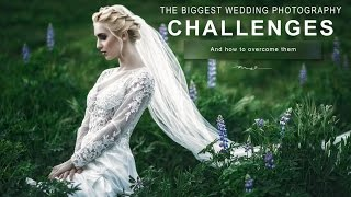 The Biggest Wedding Photography Challenges and How to Overcome Them.