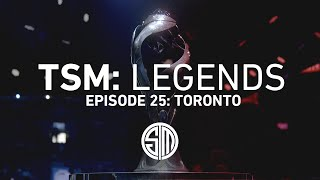 TSM: LEGENDS - Season 2 Episode 25 - Toronto