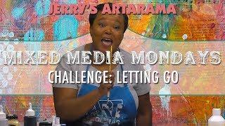 Mixed Media Monday - Letting Go