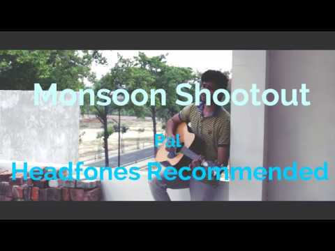 PAL | Monsoon Shootout | Arijit Singh  | Sahas Pathak | Acoustic Cover