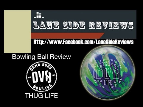 DV8 Thug Life Ball Review by Lane Side Reviews