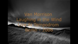 Watch Van Morrison Laughing In The Wind video