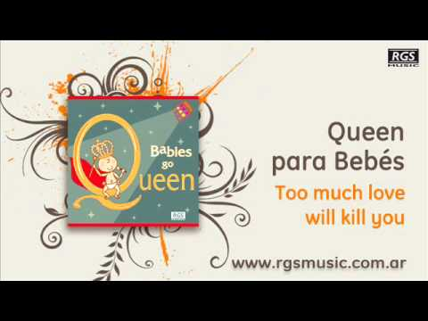 Queen para Bebés - Too much love will kill you