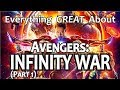 Everything GREAT About Avengers: Infinity War! (Part 1) thumbnail