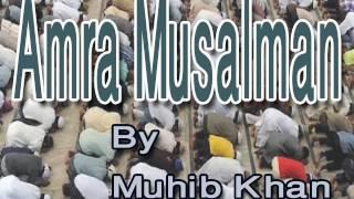 Allah! Amra Musalman, Hoesi Nafarman, Koresi tomar kase pap | Muhib Khan