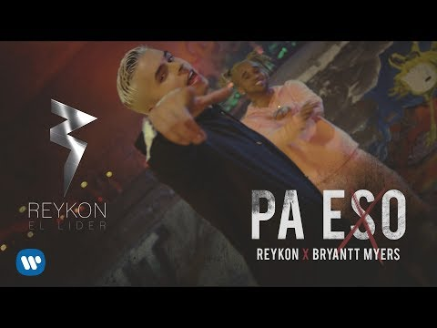 0 - Reykon Ft. Bryant Myers – Pa Eso (Video Oficial)