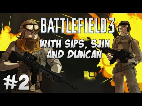 Battlefield 3 with Sips, Sjin and Duncan - Part 2