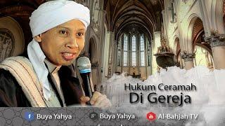 Buya Yahya Menjawab | Hukum Ceramah di Gereja